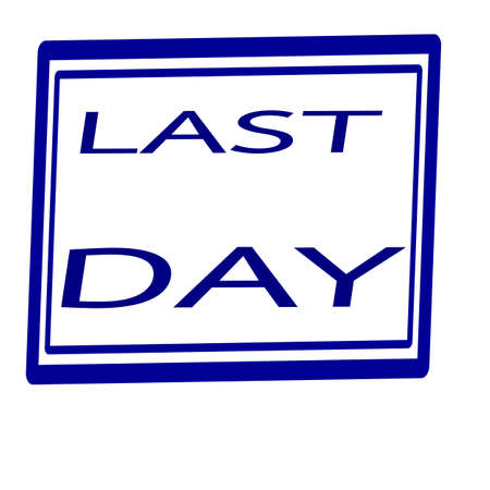 last day: Last day Blue stamp text on white