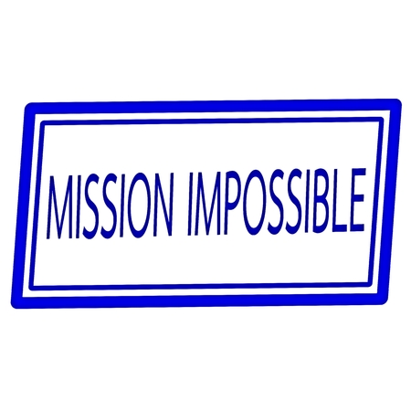 against all odds: Mission impossible blue stamp text on white