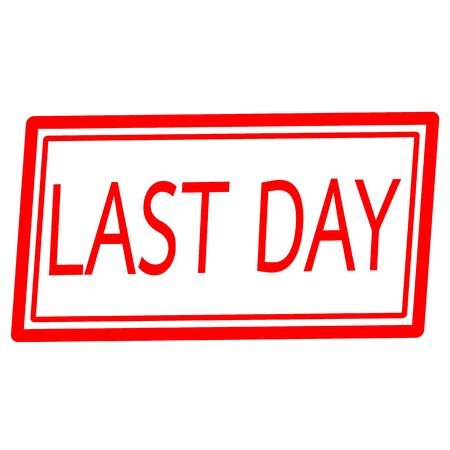 last day: Last day red stamp text on white Stock Photo