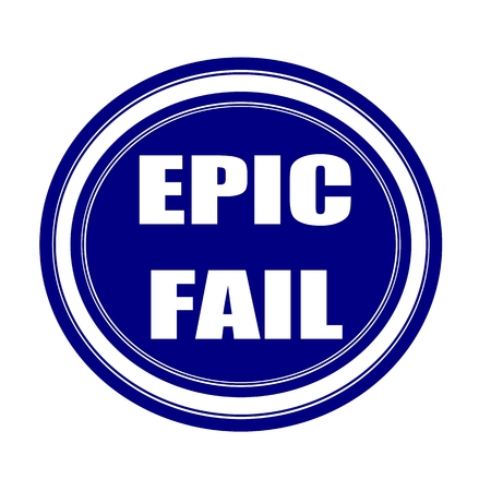 unaccepted: EPIC FAIL white stamp text on blueblack