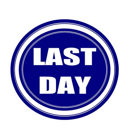 last day: Last day white stamp text on blueblack