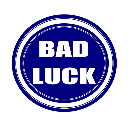 bad luck: Bad luck white stamp text on blueblack Stock Photo