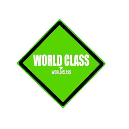 world class: World class white stamp text on green background