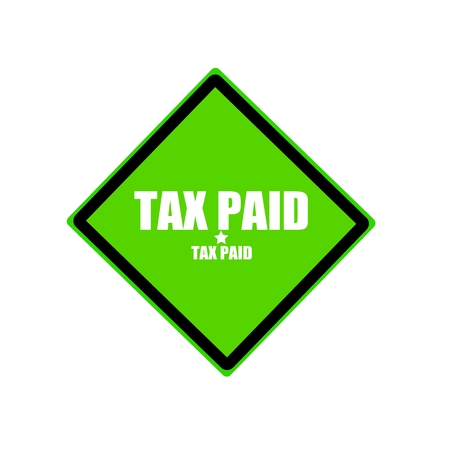 paid: Tax paid white stamp text on green background Stock Photo