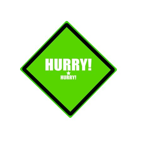 crucial: Hurry white stamp text on green background