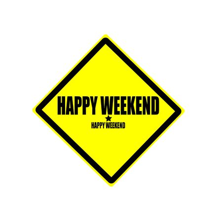 blithe: Happy weekend black stamp text on yellow background