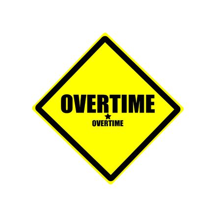overtime: Overtime black stamp text on yellow background