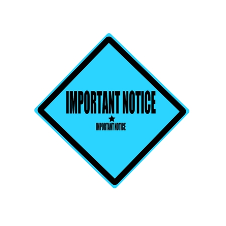 important notice: Important notice black stamp text on blue background
