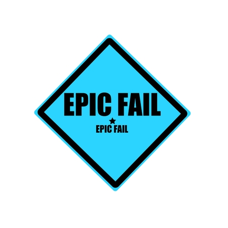 unacceptable: EPIC FAIL black stamp text on blue background Stock Photo