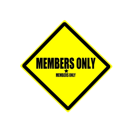 closed club: Members only black stamp text on yellow background