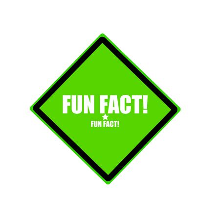 fact: Fun fact white stamp text on green background