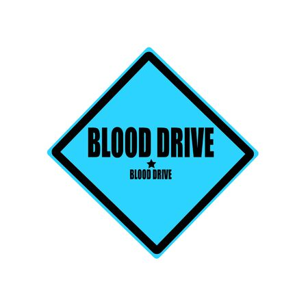 charity drive: Blood drive black stamp text on blue background