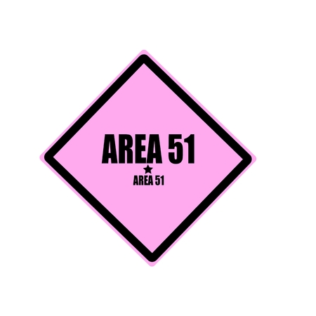 ufo conspiracy theory: Area 51 black stamp text on pink background