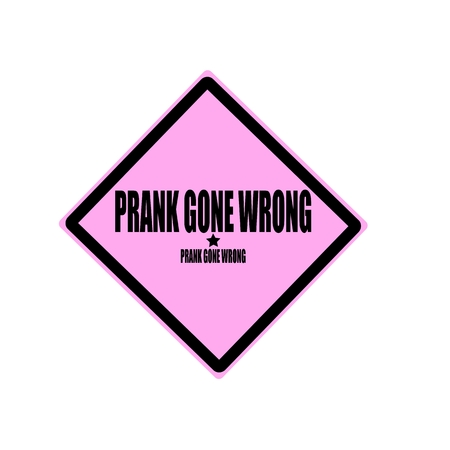 trickery: Prank gone wrong black stamp text on pink background