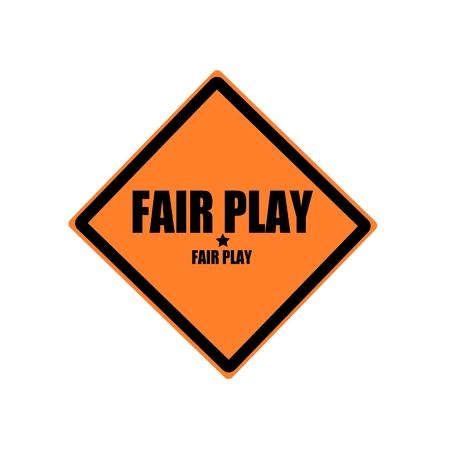 fair play: Fair play black stamp text on orange background
