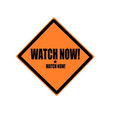 symbol vigilance: Watch now black stamp text on orange background
