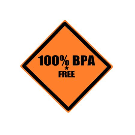 bpa: 100 PERCENT BPA FREE black stamp text on orange background