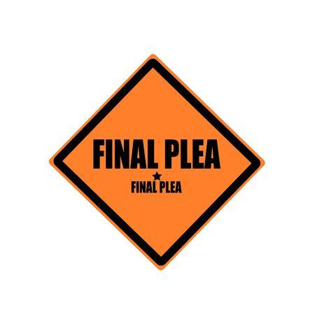 plea: Final plea black stamp text on orange background