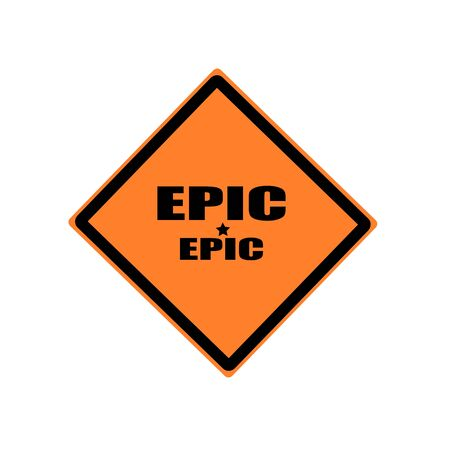 epic: Epic black stamp text on orange background