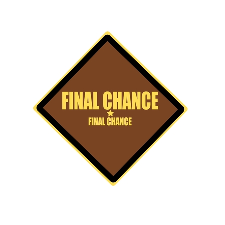 Final chance yellow stamp text on brown background photo