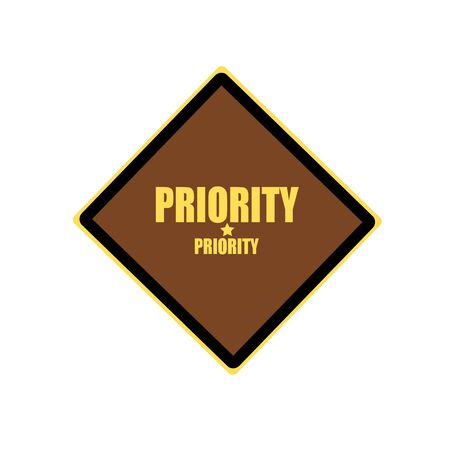 priority: Priority yellow stamp text on brown background