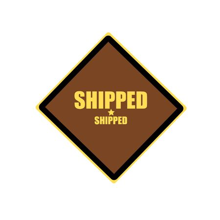 shipped: Shipped yellow stamp text on brown background