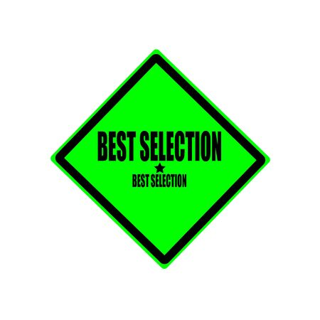 election choices: Best selection black stamp text on green background