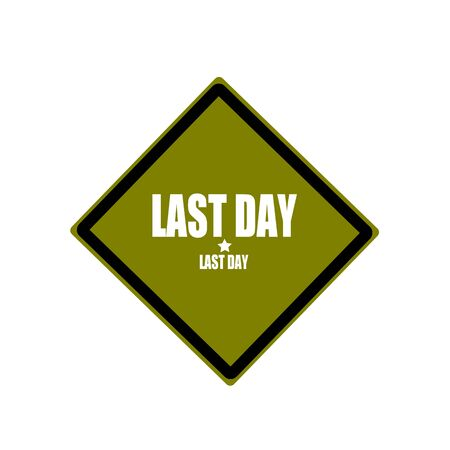 last day: Last day white stamp text on green background