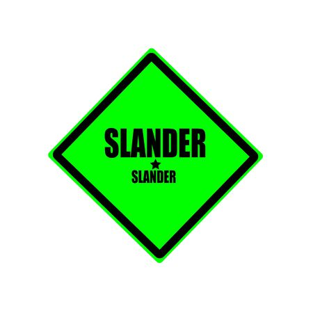 unethical: SLANDER black stamp text on green background