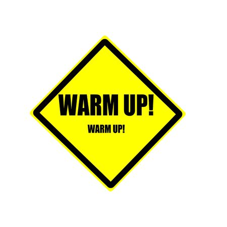 warm up: Warm up black stamp text on yellow backgroud