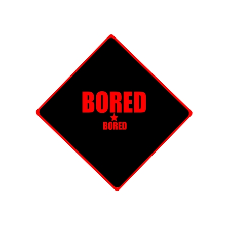 tedious: Bored red stamp text on black background