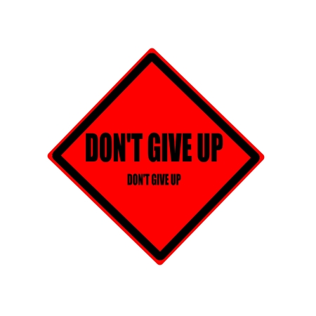 not give: Do not give up black stamp text on red background