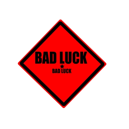 bad luck: Bad luck black stamp text on red background