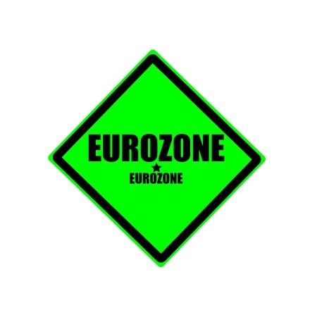 eurozone: EUROZONE  black stamp text on green background