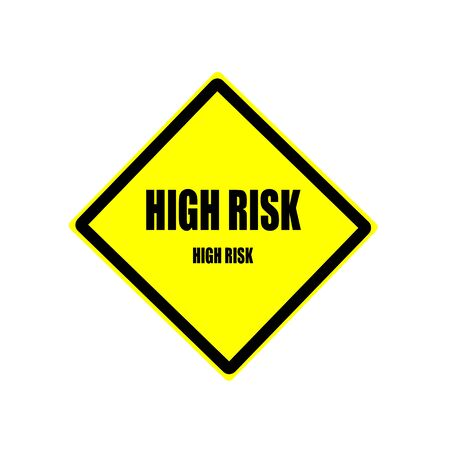 risky situation: High risk Black stamp text on yellow background