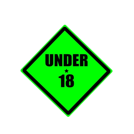 eighteen: Under eighteen  black stamp text on green background