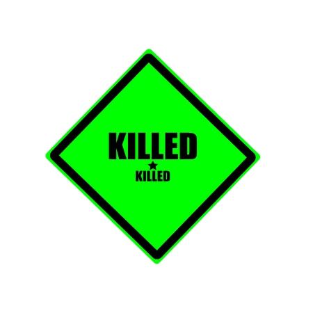 smashed paper: Killed black stamp text on green background