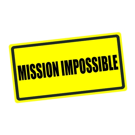 against all odds: Mission impossible back stamp text on yellow background