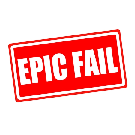 unaccepted: EPIC FAIL white stamp text on red backgroud