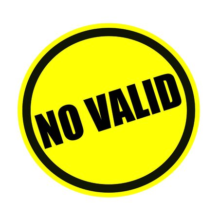 valid: NOT valid black stamp text on yellow