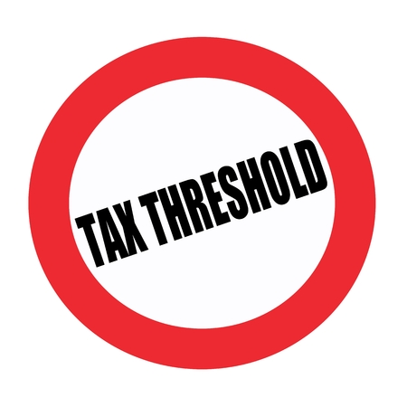 taxable: Tax threshold black stamp text on white