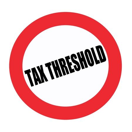 threshold: Tax threshold black stamp text on white
