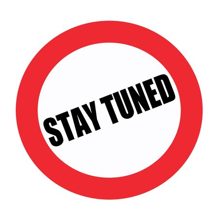 tuned: Stay tuned black stamp text on white