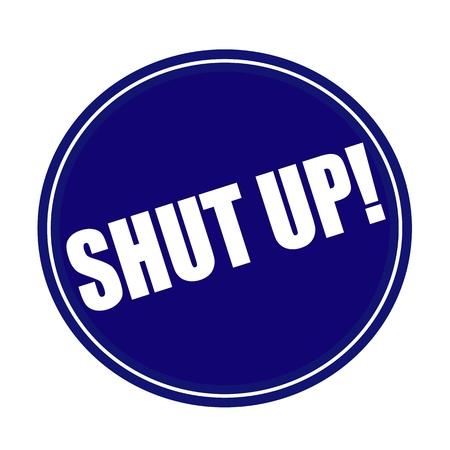 shut: Shut up white stamp text on blue