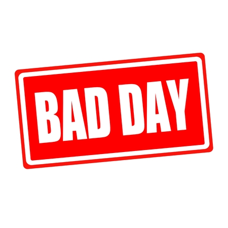 unjust: Bad day white stamp text on red backgroud
