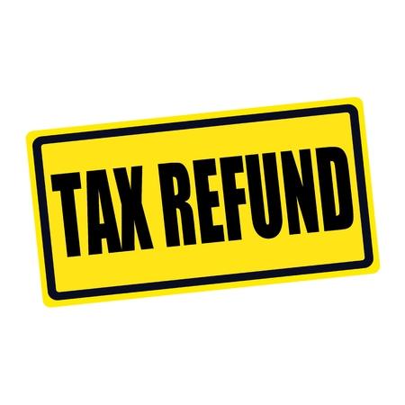 tax refund: Tax refund black stamp text on yellow Stock Photo