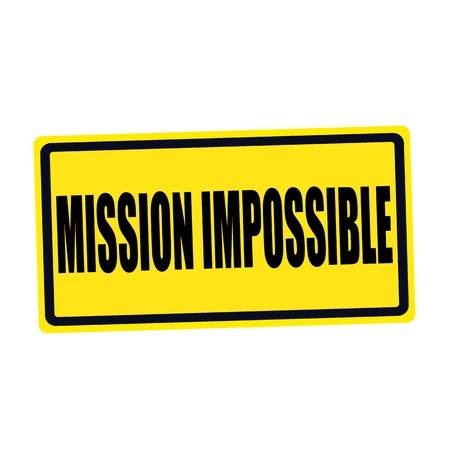 futile: Mission impossible black stamp text on yellow