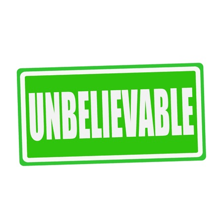unbelievable: UNBELIEVABLE white stamp text on green