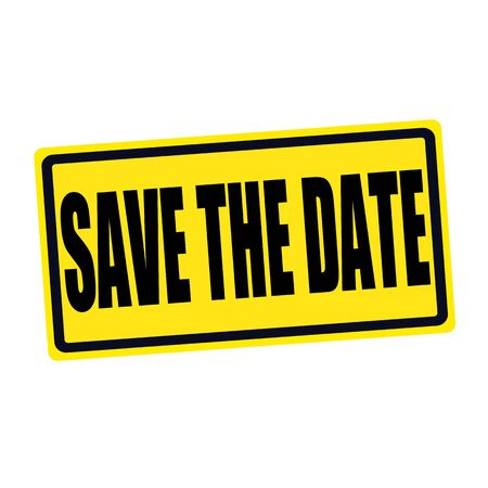 scheduled: Save the date black stamp text on yellow