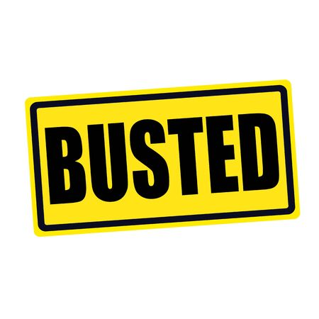 err: BUSTED black stamp text on yellow